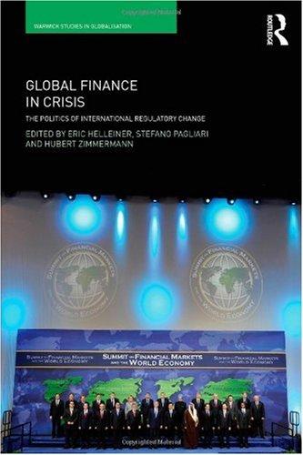 Global Finance in Crisis: The Politics of International Regulatory Change 9780415564380