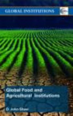 Global Food and Agricultural Institutions 9780415445047