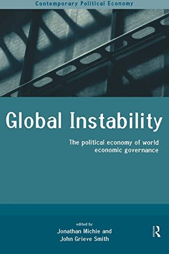Global Instability: The Political Economy of World Economic Governance 9780415202237