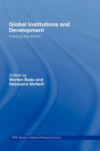 Global Institutions and Development: Framing the World? 9780415312899