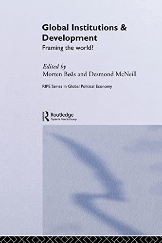 Global Institutions and Development: Framing the World? 9780415312905