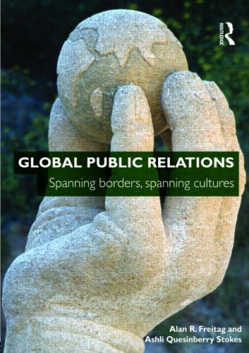 Global Public Relations: Spanning Borders, Spanning Cultures 9780415448154