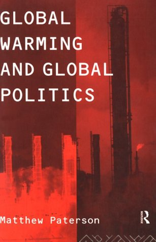 Global Warming and Global Politics 9780415138727