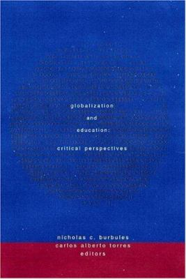 Globalization and Education: Critical Perspectives 9780415920476