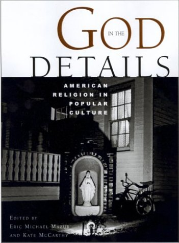 God in the Details: American Religion in Popular Culture 9780415925648