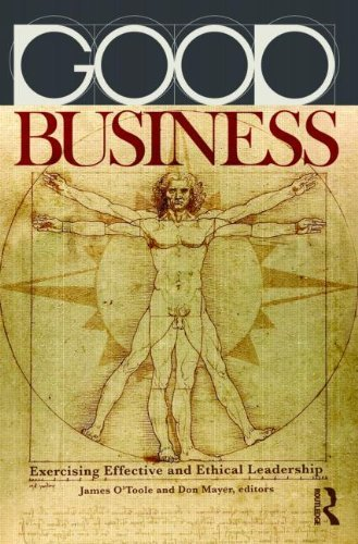 Good Business: Exercising Effective and Ethical Leadership 9780415879989