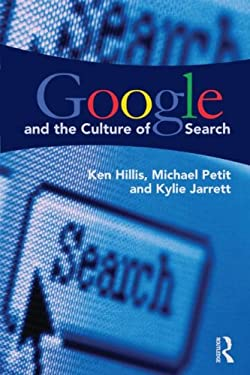 Google and the Culture of Search 9780415883016
