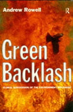 Green Backlash: Global Subversion of the Environment Movement 9780415128285