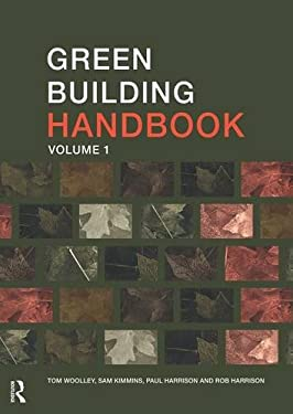 Green Building Handbook: Volume 1: A Guide to Building Products and Their Impact on the Environment 9780419226901