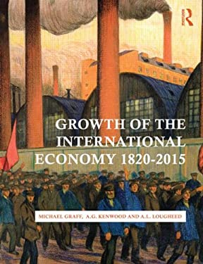 Growth of the International Economy, 1820-2012 9780415476102