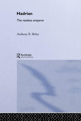 Hadrian: The Restless Emperor 9780415165440