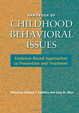 Handbook of Child Behavioral Issues: Evidence-Based Approaches to Prevention and Treatment 9780415954617