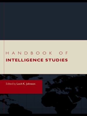 Handbook of Intelligence Studies 9780415777834