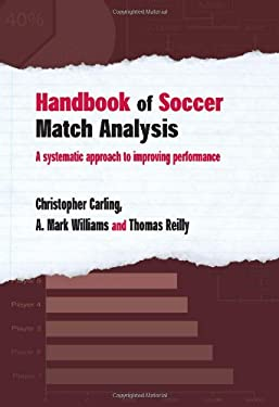Handbook of Soccer Match Analysis: A Systematic Approach to Improving Performance 9780415339087