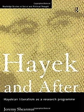Hayek and After: Hayekian Liberalism as a Research Programme 9780415140584