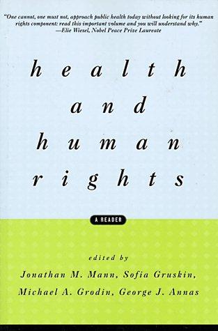 Health and Human Rights: A Reader - Mann, Jonathan M. / Grodin, Michael A. / Annas, George J.