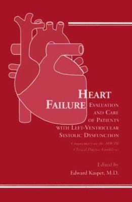 Heart Failure: Evaluation and Care of Patients with Left-Ventricular Systolic Dysfunction: Commentary on the Ahcpr Clinical Practice Guidelines 9780412112614