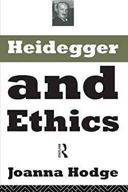 Heidegger and Ethics 9780415096508
