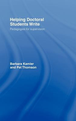Helping Doctoral Students Write: Pedagogies for Supervision 9780415346832