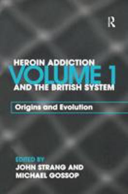 Heroin Addiction and the British System: Volume II Treatment & Policy Responses 9780415298155