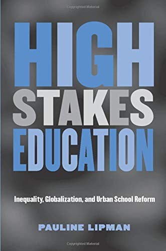 High Stakes Education: Inequality, Globalization, and Urban School Reform 9780415935081