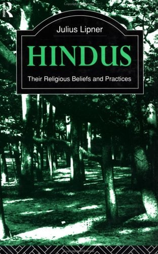 Hindus: Their Religious Beliefs and Practices 9780415051811