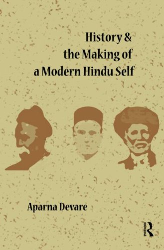 History and the Making of a Modern Hindu Self 9780415597500
