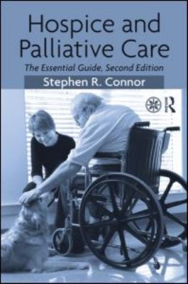 Hospice and Palliative Care: The Essential Guide 9780415993562