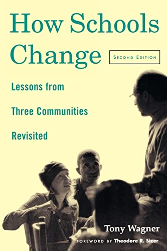 How Schools Change: Lessons from Three Communities Revisited 9780415927635
