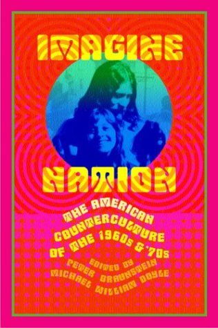 Imagine Nation: The American Counterculture of the 1960's and 70's 9780415930390