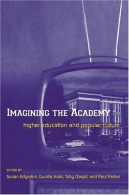 Imagining the Academy: Higher Education and Popular Culture