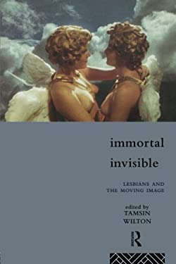 Immortal Invisible: Lesbians and the Moving Image 9780415107259