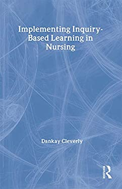 Implementing Inquiry-Based Learning in Nursing 9780415274852