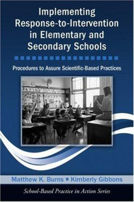 Implementing Response-To-Intervention in Elementary and Secondary Schools: Procedures to Assure Scientific-Based Practices 9780415963916