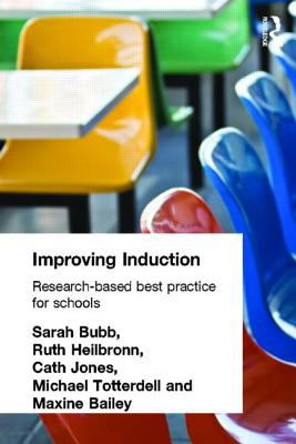 Improving Induction: Research Based Best Practice for Schools 9780415277808