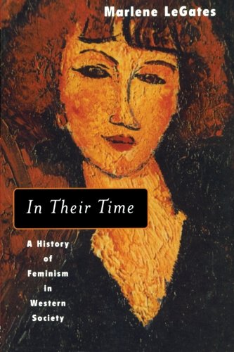 In Their Time: A History of Feminism in Western Society 9780415930987