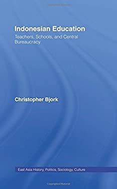 Indonesian Education: Teachers, Schools, and Central Bureaucracy 9780415974448