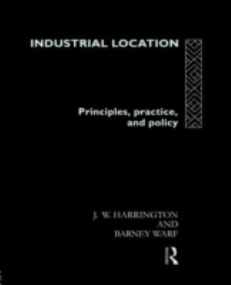 Industrial Location: Principles, Practice and Policy 9780415119511