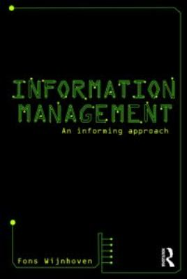 Information Management: An Informing Approach. Fons Wijnhoven 9780415552158