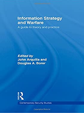 Information Strategy and Warfare: A Guide to Theory and Practice 9780415771245