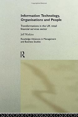 Information Technology, Organizations and People: Transformations in the UK Retail Financial Services 9780415181655