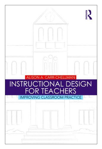 Instructional Design for Teachers: Improving Classroom Practice 9780415803243