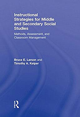 Instructional Strategies for Middle and Secondary Social Studies: Methods, Assessment, and Classroom Management 9780415877053