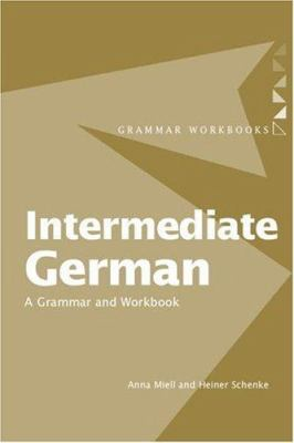 Intermediate German: A Grammar and Workbook 9780415284073
