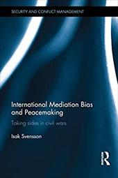 International Mediation Bias and Peacemaking: Taking Sides in Civil Wars 19279508