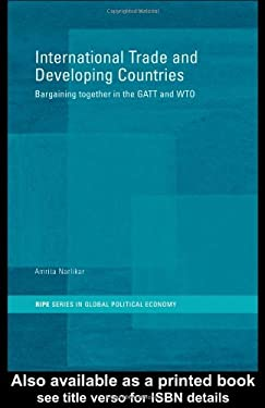 International Trade and Developing Countries: Bargaining Coalitions in the GATT and WTO 9780415318594