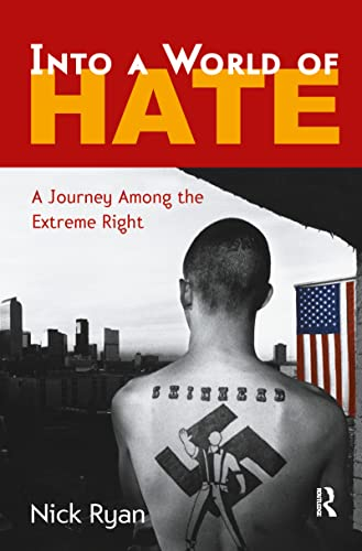 Into a World of Hate: A Journey Among the Extreme Right 9780415949224