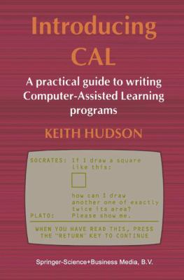 Introducing Cal: A Practical Guide to Writing Computer-Assisted Learning Programs 9780412262302