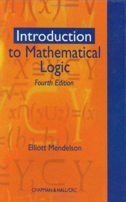 Introduction to Mathematical Logic, Fourth Edition 9780412808302