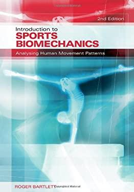 Introduction to Sports Biomechanics: Analysing Human Movement Patterns 9780415339940